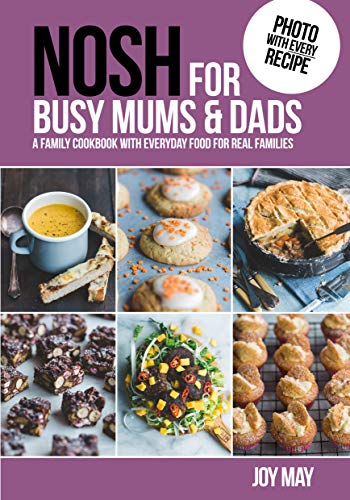 NOSH for Busy Mums and Dads By Joy May