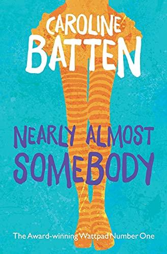 Nearly Almost Somebody By Caroline Batten