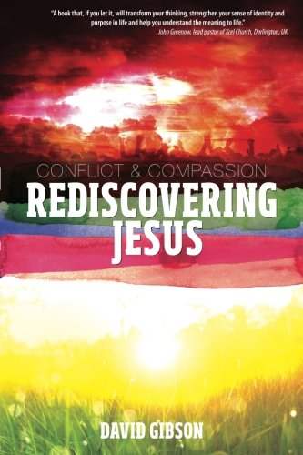 Rediscovering Jesus By David Gibson