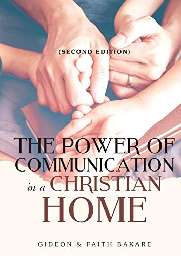The Power of Communication in a Christian Home By Gideon Bakare