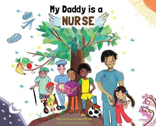 My Daddy is a Nurse By Kerrine Bryan
