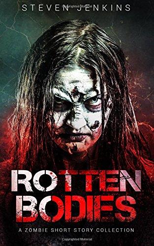 Rotten Bodies By Steven Jenkins