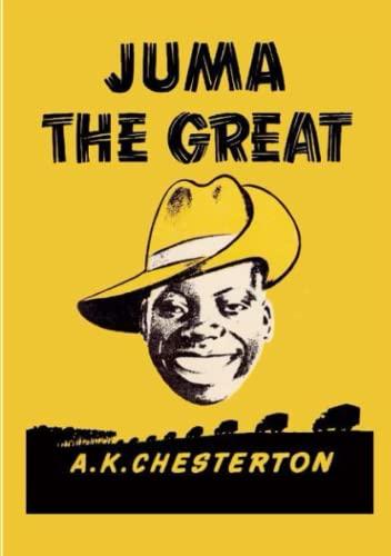 Juma the Great By A. K. Chesterton