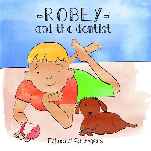 Robey and the Dentist By Edward Saunders