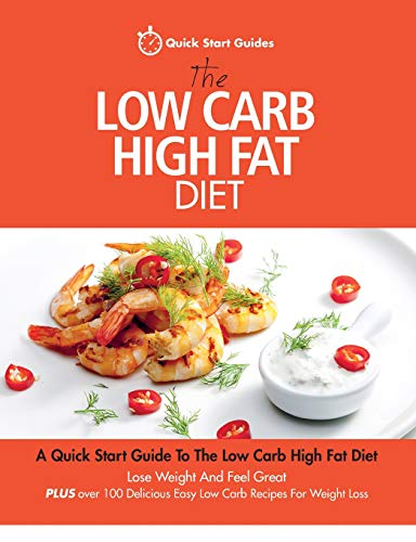 The Low Carb High Fat Diet By Quick Start Guides