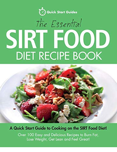 The Essential Sirt Food Diet Recipe Book By Quick Start Guides