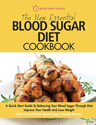 The New Essential Blood Sugar Diet Cookbook By Quick Start Guides