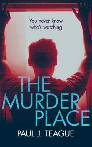 The Murder Place: Volume 2 (Don't Tell Meg Trilogy) By Paul J Teague
