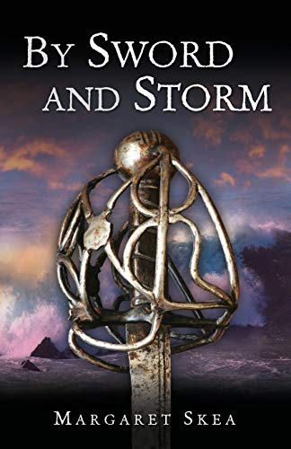 By Sword and Storm By Margaret Skea
