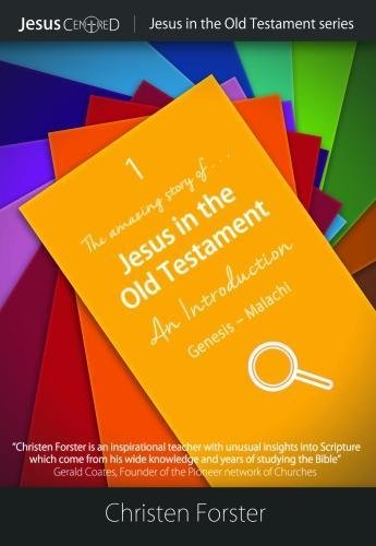 Jesus in the Old Testament By Christen Forster