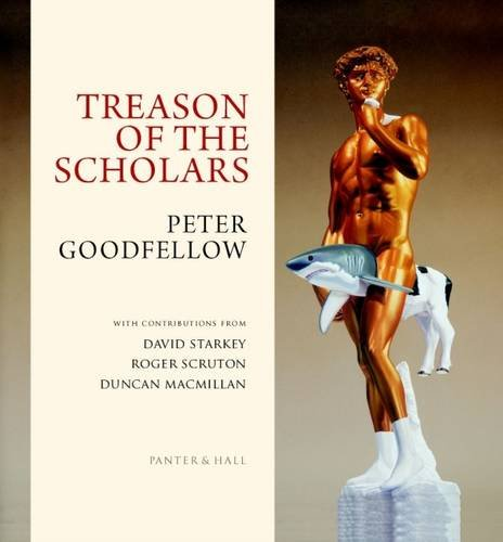 Treason of the Scholars By Peter Goodfellow