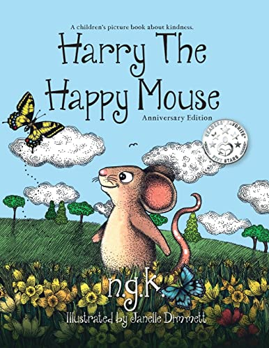 Harry The Happy Mouse: Teaching children to be kind to each other. By N.G.K.