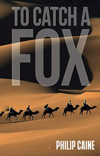 To Catch a Fox By Philip Caine