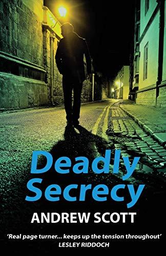 Deadly Secrecy By Andrew Scott
