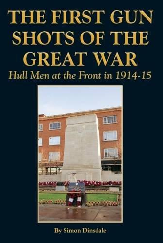 The First Gunshots of the Great War By Simon D. Dinsdale