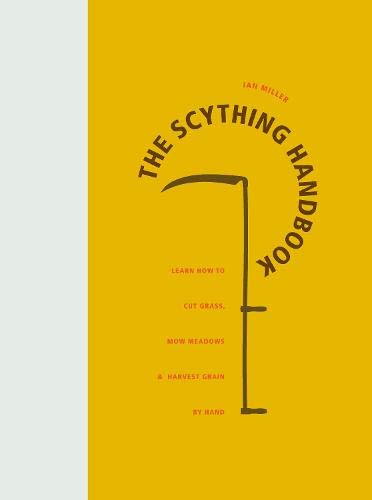 The Scything Handbook By Ian Miller