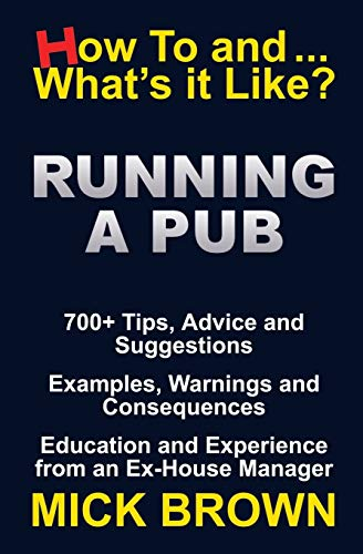Running a Pub (How to...and What's it Like?) by Mick Brown