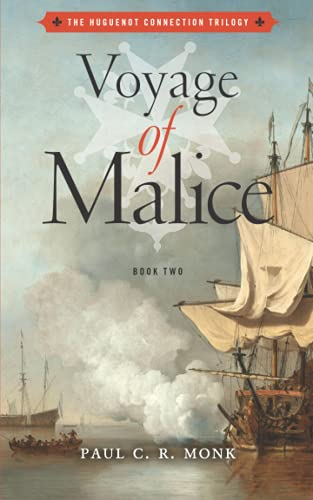 Voyage of Malice By Paul C R Monk