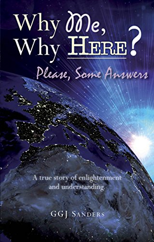 Why Me, Why Here? Please Some Answers By Grant Sanders