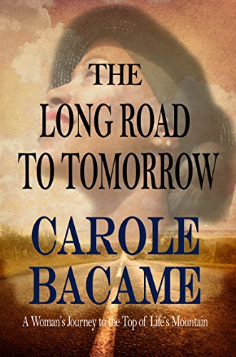 The Long Road to Tomorrow By Carole Bacame