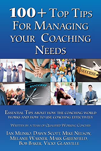 100 + Top Tips for Managing your Coaching Needs By Ian Munro