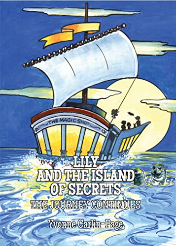 Lily Lily and The Island of Secrets By Yvonne Carlin-Page