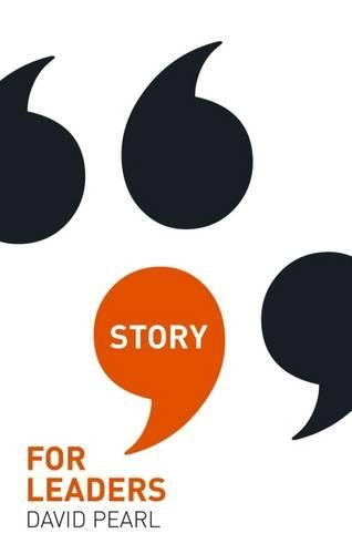 Story for Leaders By David Pearl
