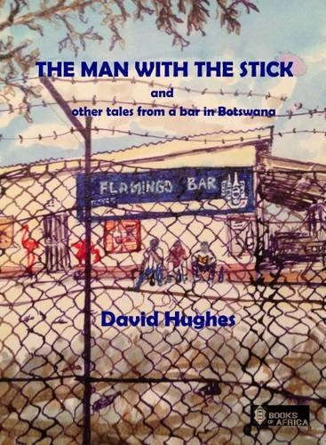 The Man with the Stick By David Hughes