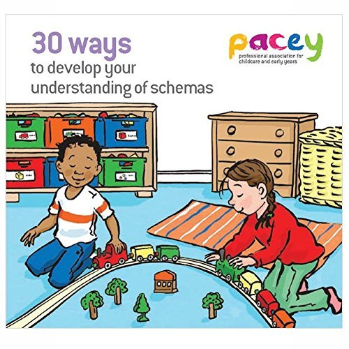 30 Ways to develop your understanding of schemas by PACEY (2016-11-08) By PACEY