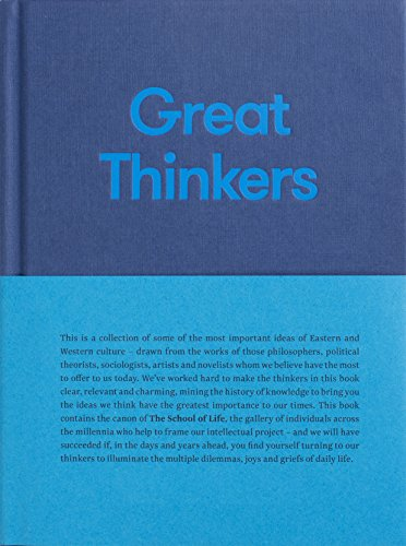 Great Thinkers: Simple Tools from 60 Great Thinkers to Improve Your Life Today (School of Life Library) By The School of Life