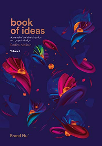 Book of Ideas - a journal of creative direction and graphic design - volume 1 By Radim Malinic