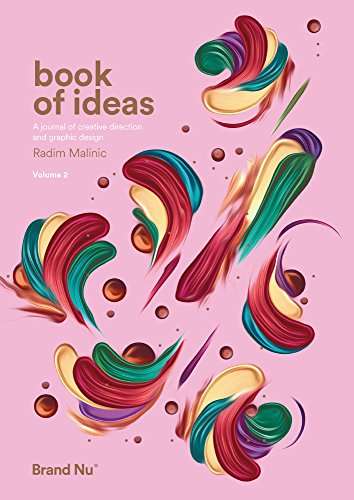 Book of Ideas: 2: A Journal of Creative Direction and Graphic Design - Volume 2 By Radim Malinic
