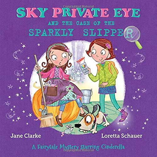 Sky Private Eye and The Case of the Sparkly Slipper By Jane Clarke
