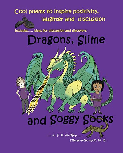 Dragons, Slime and Soggy Socks By A F B Griffey