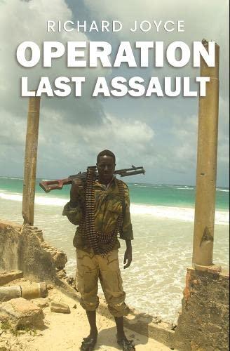 Operation Last Assault By Richard Joyce