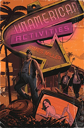 Unamerican Activities by James Miller