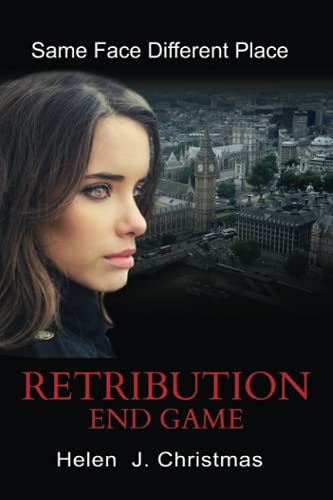 Retribution: End Game: Volume 5 (Same Face Different Place) By Mrs Helen J. Christmas