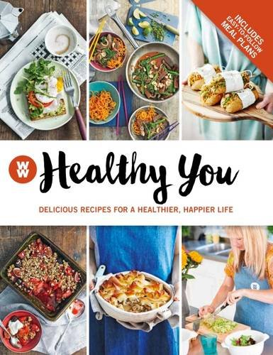 Weight Watchers Flagship Book: Healthy You: Delicious Recipes for a Healthier, Happier Life