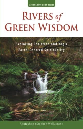 Rivers of Green Wisdom By Stephen Wollaston