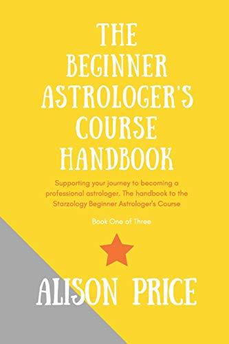 The Beginner Astrologer's Handbook By Alison Price
