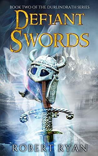Defiant Swords By Robert Ryan