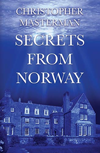 Secrets From Norway By Christopher Masterman