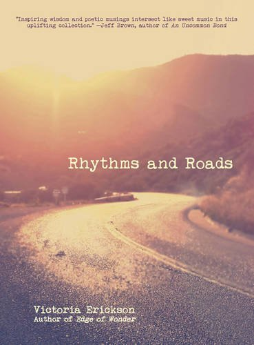 Rhythms and Roads By Victoria Erickson (Victoria Erickson)