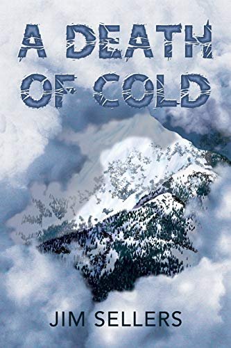 A Death of Cold By Jim Sellers