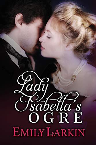 Lady Isabella's Ogre By Emily Larkin