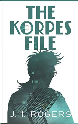 The Korpes File By J I Rogers