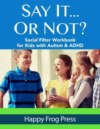 Say It... Or Not? Workbook By Janine Toole PhD
