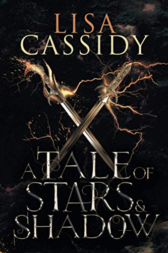A Tale of Stars and Shadow By Lisa Cassidy