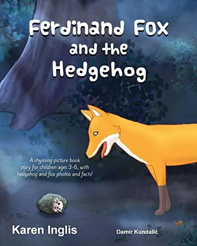 Ferdinand Fox and the Hedgehog von Karen Inglis