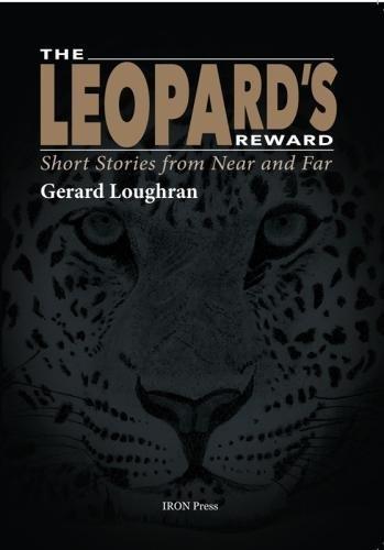 The Leopard's Reward By Gerard Loughran